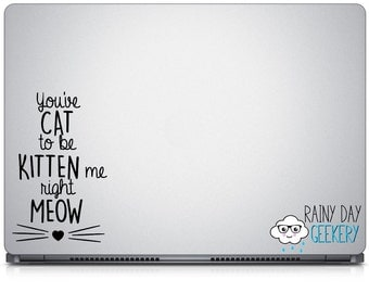 You've CAT to be KITTEN me right MEOW - vinyl decal sticker - great for car window