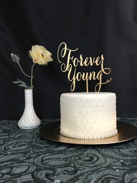 Anniversary Cake Topper,  Young Cake Topper, Forever Young Cake Topper, Last Name Cake Topper, Gold Cake Topper, Rose Gold Cake Topper