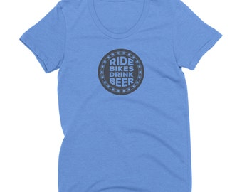 Ride Bikes Drink Beer Womens Biking and Beer Drinking Graphic Tshirt.