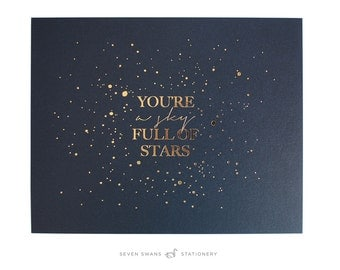 Coldplay, letterpress lyrics, You're a Sky Full of Stars, gold foil, lyrics print, song lyrics, coldplay poster, coldplay lyrics, star quote