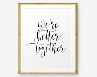 We Are Better Together, Wedding Printable, Apartment Decor, Inspirational Quote, Gift for Her, Home Decor, Husband gift