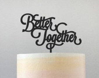 Better Together Cake Topper - Wedding Cake Topper - Laser Cut Topper - Wood Cake Topper - Rustic Wedding Cake Topper