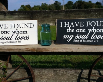 I have found the one whom my soul loves song of sol sign wedding gift faith sign