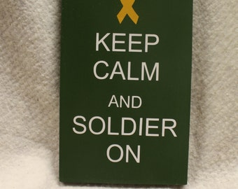 Keep Calm and Soldier On Wooden Sign