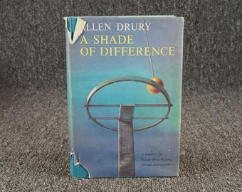A Shade Of Difference By Allen Drury C. 1962