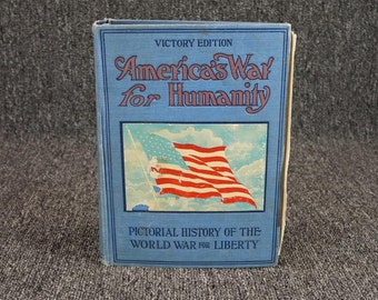 America's Way For Humanity Pictoral History Of The World War For Liberty C. 1919