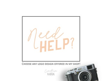 NEED HELP? Let ME Help You To Customize An Instant Download Logo Design Offered In My Shop!