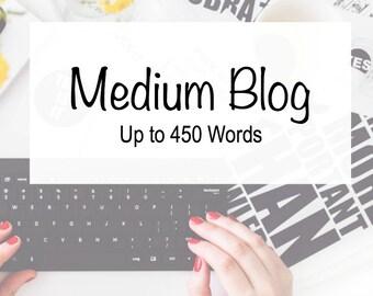 Medium Blog Post - 450 Words - Professional Blogging - Custom Blog Post - Writing Services