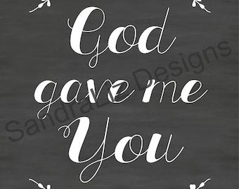 God Gave Me You Chalkboard Printable Download