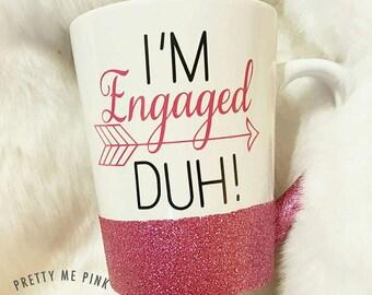 Engagement mug, engagement gift, I'm engaged duh, glitter mug, engaged, fiance gift, gift for her, etsy, wedding planning, future mrs