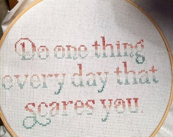 Do One Thing Every Day That Scares You - X-Stitch Pattern