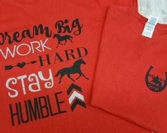 Barrel Racing Shirt- Dream Big, Work Hard, Stay Humble, Horse, Riding, Bling Glitter Shirt