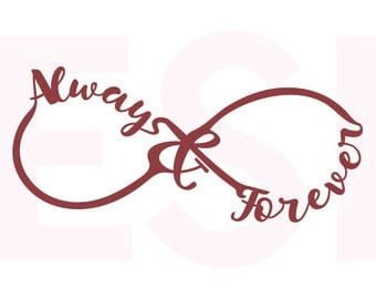 Always and Forever, Infinity SVG ,DXF, EPS, cutting files for use with Silhouette studio and Cricut Design Space. Valentine svg files.