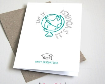 Take it, it's yours! Happy Graduation CARD / World / Graduation / Turquoise and Grey / 5x7 Folded Card – Printable DIY, Instant Download