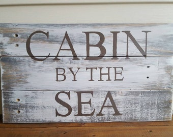 Cabin by the Sea, Weathered wood sign, reclaimed pallet sign, lake sign, beach sign, distressed wood sign, weathered wood, wood sign, pallet