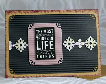 Greeting Card, The Most Important Things in Life aren't Things, Encouragement