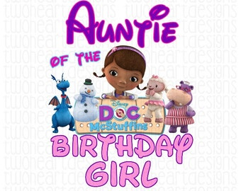 Auntie of the Birthday Girl Doc McStuffins Doctor Family Shirts Iron On - Digital - You Print