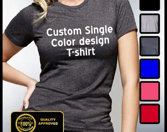 Custom Tshirt, Custom Women's Tees, Personalized Tshirts, Customize yoru T-shirt, Custom Shirts