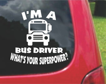 Set (2 Pieces) I'm a Bus Driver  What's Your Superpower? Sticker Decals 20 Colors To Choose From.  U.S.A Free Shipping