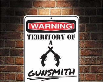 Warning Territory Of a Gunsmith 9 x 12 Predrilled Aluminum Sign  U.S.A Free Shipping