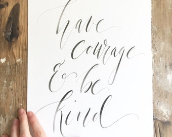 Have Courage & Be Kind Watercolor Calligraphy - Watercolor Calligraphy - Calligraphy - Typography - Cinderella - Baby Room
