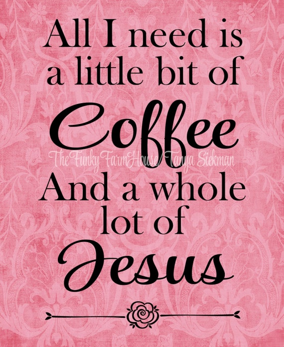 SVG, DXF & PNG - A little bit of Coffee and a whole lot of Jesus