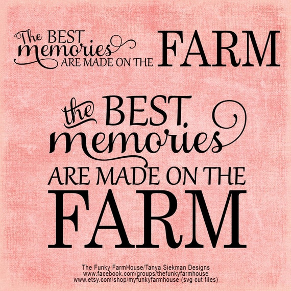 SVG & PNG - The Best Memories are made on the FARM (two files)
