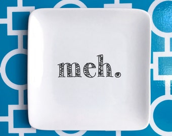 """Meh trinket holder, jewelry holder, """"meh"""" ring holder, catch all, funny gift, sarcastic jewelry holder, snarky gift ***FREE SHIPPING"""