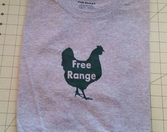 Free range chicken shirt Funny Chicken Shirts