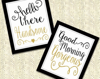 Hello There Handsome - Good Morning Gorgeous - Bedroom Art - Home Decor - Romantic Decor - Faux Gold Foil - His and Hers - Two Piece Set