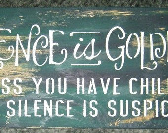 Silence is Golden......wall sign/decor/hanging/wood/children
