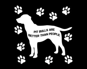 Pit bulls are better than people sticker