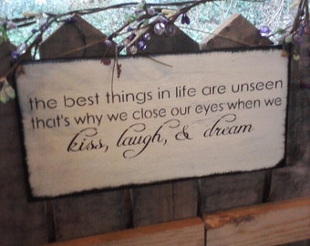 "Primitive Wooden Sign, Inspirational""The best things in life...."
