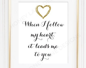 "POSTER PRINT, ""When i follow my heart"" Inspirational Print, Quote Print, Quote Poster, Made to Order, a4, a3, a2"