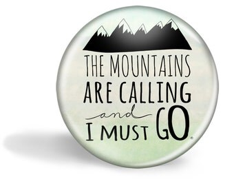 The Mountains are Calling, Inspirational Magnet, , Fridge Magnet, Refrigerator Magnet, Magnet, Inspirational Quote