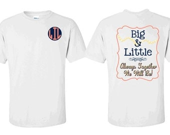 Big & Little - Always Together We Will Be! T-Shirt (FOR LIL SIS)