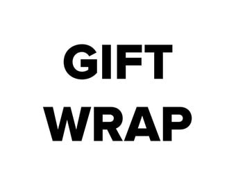 Gift wrapping and a note to be included with your order.
