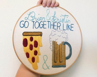 Go Together Like Pizza and Beer Embroidery Gift Hoop