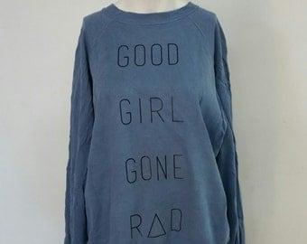 Recycled Good Girl Gone Rad Sweatshirt