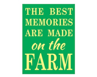 SIGN STENCIL The Best Memories Are Made On The Farm 9 x 12 Stencil - Great farm stencil!