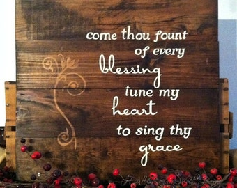 Gift, come thou fount of every blessing, wood signs, inspirational signs, old hymns