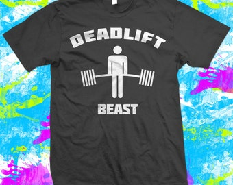 Deadlift Beast - Gym - Weightlifting - Powerlifting - Deadlifting - Strongman - T Shirt