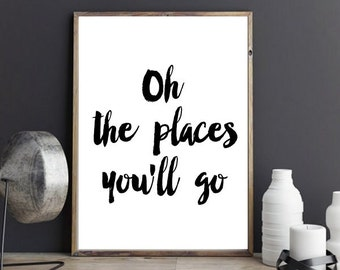 Digital Download, Motivational Print, Oh The Places Youll Go, Typography Poster, Inspirational Quote, Word Art, Wall Decor, Art, Housewares