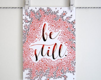 Be Still - Calligraphy Print