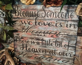 Because someone we love is in Heaven/Wedding
