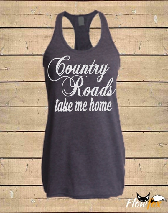 country shirts country roads take me home southern tanks