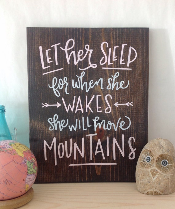 Let her sleep for when she wakes she will by for Signs for little girl rooms