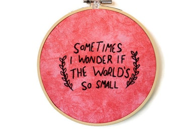 Arcade Fire Embroidery - Lyric Embroidery - Quote Embroidery - Sprawl ii