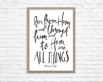For from Him and through Him and to Him are all things. Romans 11:36. Gold Bible Verse Hand-Lettered Printable 8x10 Wall Art Print