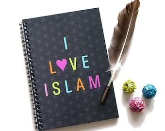 I Love Islam - Notebook, A5 Notebook, Planner, Islamic Journal